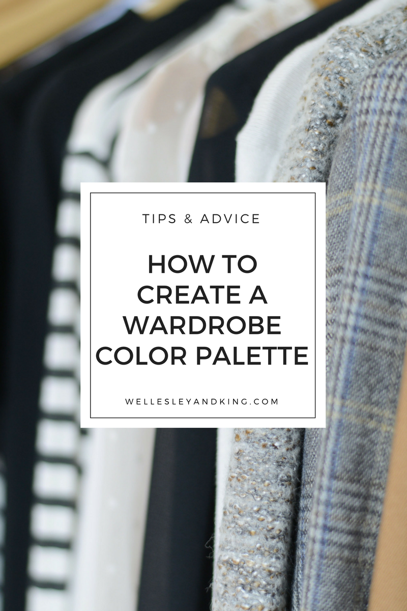 how to create a wardrobe color palette-wellesley and king-@wellesleynking
