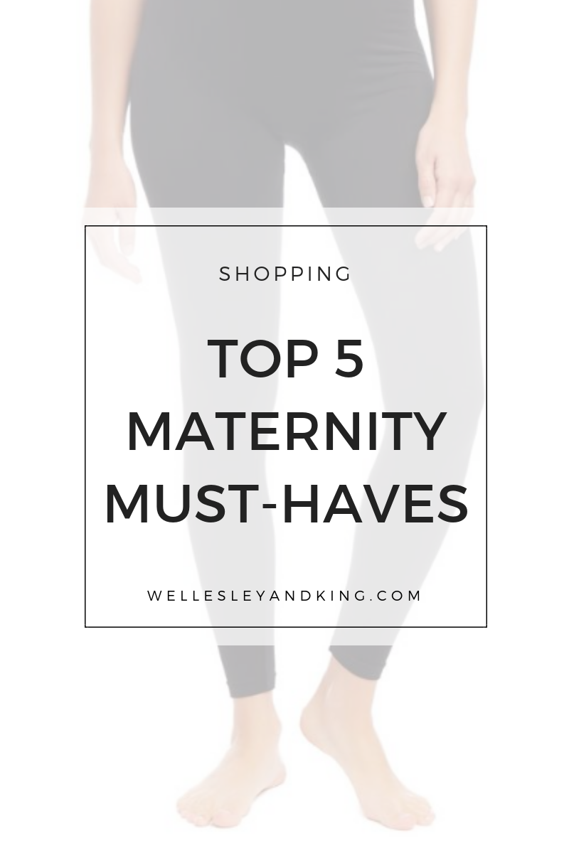 top 5 maternity must-haves